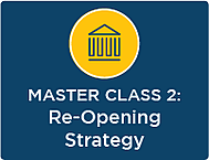 SESSION 2: Re-Opening Strategy